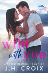 Wild With You (Light my Fire) - J.H. Croix
