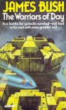 The Warriors of Day - James Blish