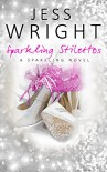 Sparkling Stilettos: Sparkling Book 1 - Jess Wright