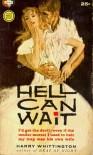 Hell Can Wait - Harry Whittington