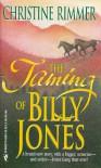The Taming of Billy Jones - Christine Rimmer