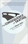 The Consequence of Skating - Steven Gillis
