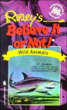 Ripley's Believe It or Not: Wild Animals - Ripley Entertainment
