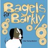 Bagels for Barkly - Holly Tierney-Bedord