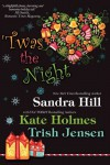 'Twas the Night - Sandra Hill;Trish. Jensen;Kate Holmes