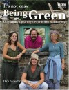 It's Not Easy Being Green: A Family's Journey Towards Eco-Friendly Living - Dick Strawbridge