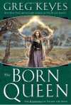 The Born Queen - Greg Keyes
