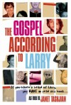 The Gospel According to Larry - Janet Tashjian