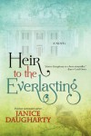 Heir To The Everlasting - Janice Daugharty
