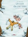 Un coin de ciel bleu, Tome 2 : Le bruit des pas dans la neige - Nicolas Jarry