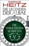 Die Vergessenen Schriften 5: Die Legenden der Albae - Markus Heitz