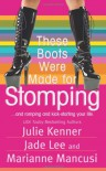 These Boots Were Made for Stomping - Julie Kenner, Jade Lee, Mari Mancusi