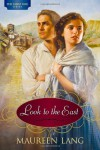 Look to the East (Great War) - Maureen Lang