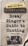 Supernatural: Bobby Singer's Guide to Hunting - David  Reed