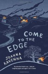 Come to the Edge - Joanna Kavenna