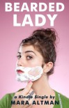 Bearded Lady - Mara Altman
