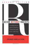 Racism without Racists: Color-Blind Racism and the Persistence of Racial Inequality in the United States - Eduardo Bonilla-Silva