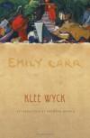 Klee Wyck - Emily Carr, Kathryn Bridge