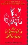 The Devil's Picnic: Around the World in Pursuit of Forbidden Fruit - Taras Grescoe