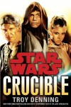 Crucible (Star Wars) - Troy Denning