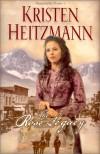 The Rose Legacy - Kristen Heitzmann
