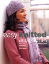 Easy Knitted Accessories: Funky And Fashionable Projects For The Novice Knitter - Jeanette Trotman