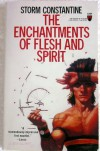 The Enchantments of Flesh and Spirit (Wraeththu, No 1) - Storm Constantine