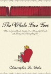 The Whole Five Feet: What the Great Books Taught Me About Life, Death, and Pretty Much Everything Else - Christopher Beha