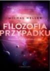 Filozofia przypadku. Kosmiczna fuga z preludium i codą - Michał Heller
