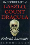 The Secret Life of Laszlo, Count Dracula - Roderick Anscombe