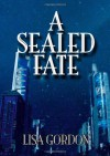 A Sealed Fate - Lisa Gordon