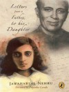 Letters from a Father to his Daughter - Jawaharlal Nehru