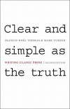 Clear and Simple as the Truth: Writing Classic Prose (Second Edition) - Francis-Noel Thomas