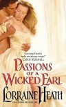 Passions of a Wicked Earl (London's Greatest Lovers #1) - Lorraine Heath