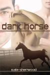 Dark Horse  - Kate Sherwood