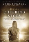 After the Cheering Stops: An NFL Wife's Story of Concussions, Loss, and the Faith that Saw Her Through - Cyndy Feasel, Mike Yorkey