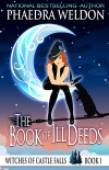 The Book of Ill Deeds - Phaedra Weldon