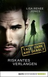 Riskantes Verlangen: Tall, Dark and Deadly (Hot Secrets 1) - Lisa Renee Jones, Kerstin Fricke