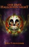 One Dark Halloween Night - John Kohlbrenner