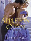 The Appleton Sisters Series 3-Book Bundle: A Hint of Mischief, Courting Trouble, Mistletoe & Magic - Katie Rose