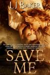 Save Me - L.J.  Baker