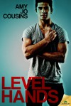 Level Hands - Amy Jo Cousins