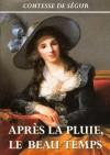 Après la pluie, le beau temps (French Edition) - comtesse de Ségur Sophie Rostopchine