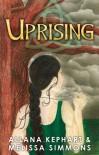 Uprising - Allana Kephart, Melissa Simmons