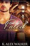 Fated: An Alpha Male Romance - K. Alex Walker