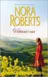 Volbloed vuur (De Ierse harten trilogie, #1) - Els Papelard, Nora Roberts