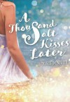 A Thousand Salt Kisses Later (Volume 2) - Josie Demuth