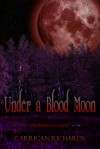 Under a Blood Moon (Elemental Enchanters) - Carrigan Richards