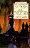 Empress of the Underworld - Gilbert Morris