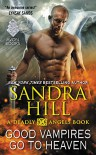 Good Vampires Go to Heaven: A Deadly Angels Book - Sandra Hill